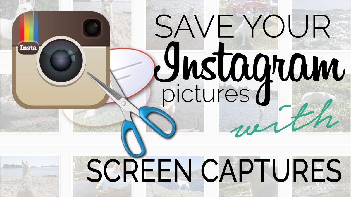 Save Instagram pictures with screen captures